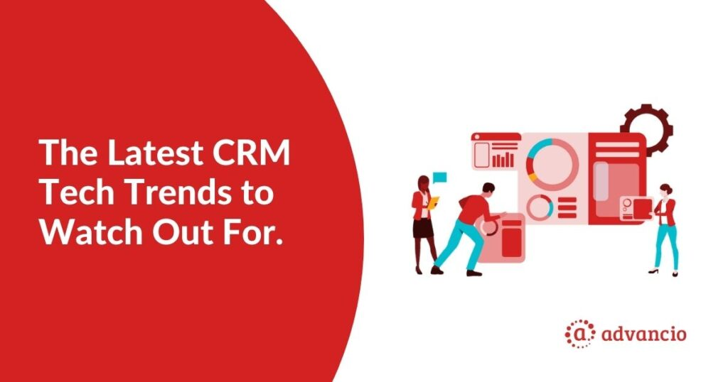 Latest CRM tech trends to watch our for.