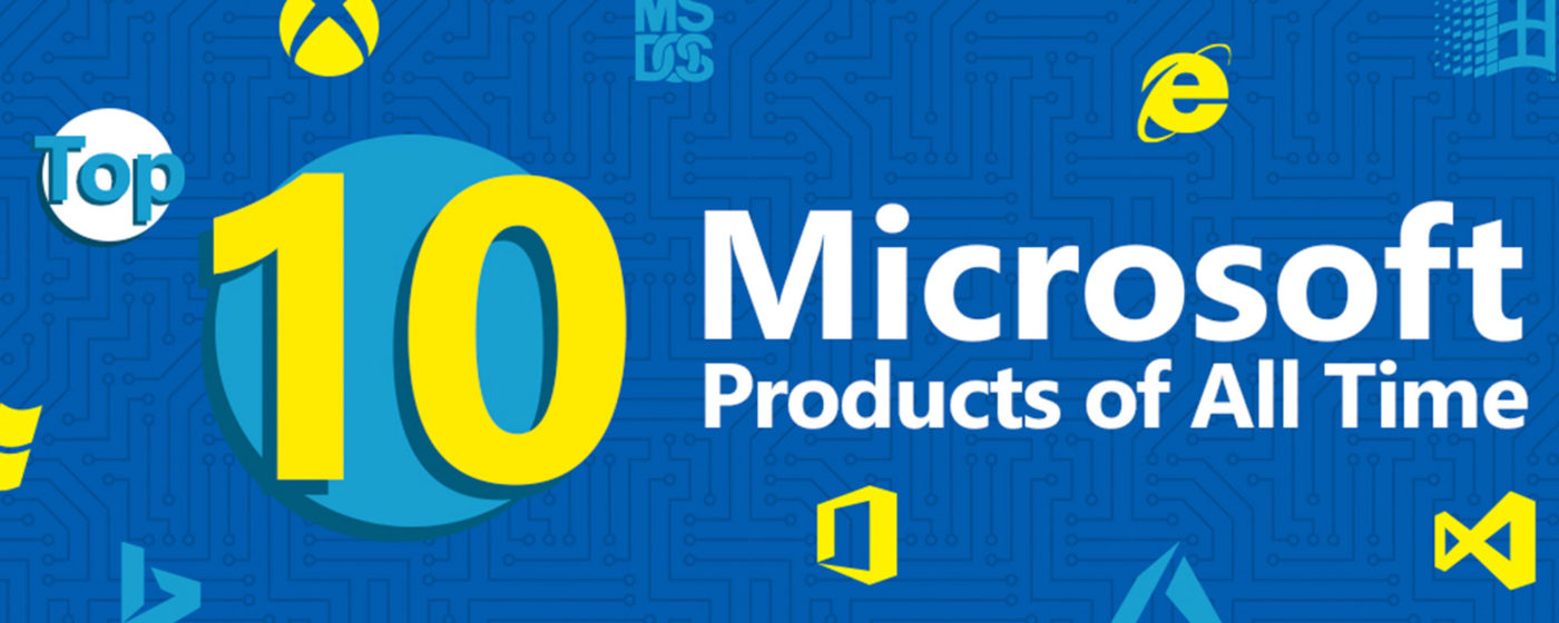 Top 10 Microsoft products of all time